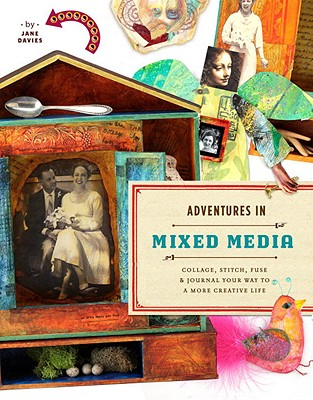 Adventures in Mixed Media By Davies, Jane